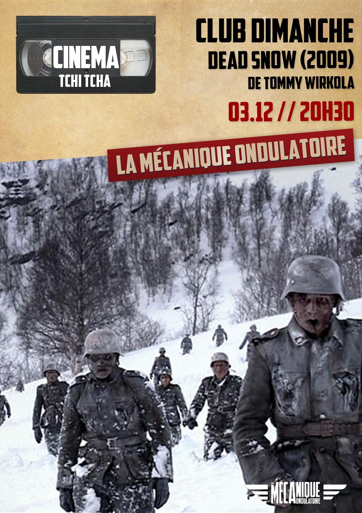 CLUB DIMANCHE présente DEAD SNOW // 03.12