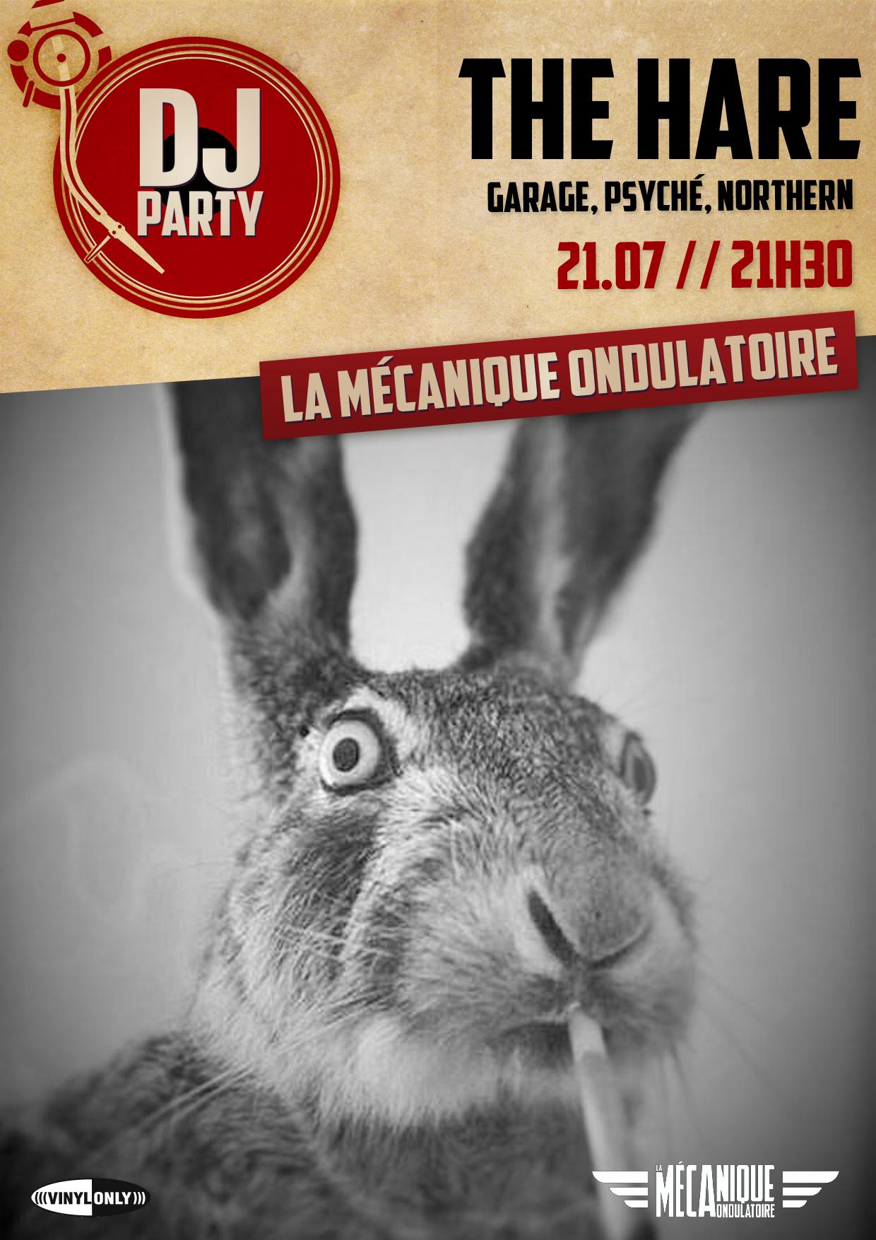 The Hare DJ SET // 21.07 // La Méca
