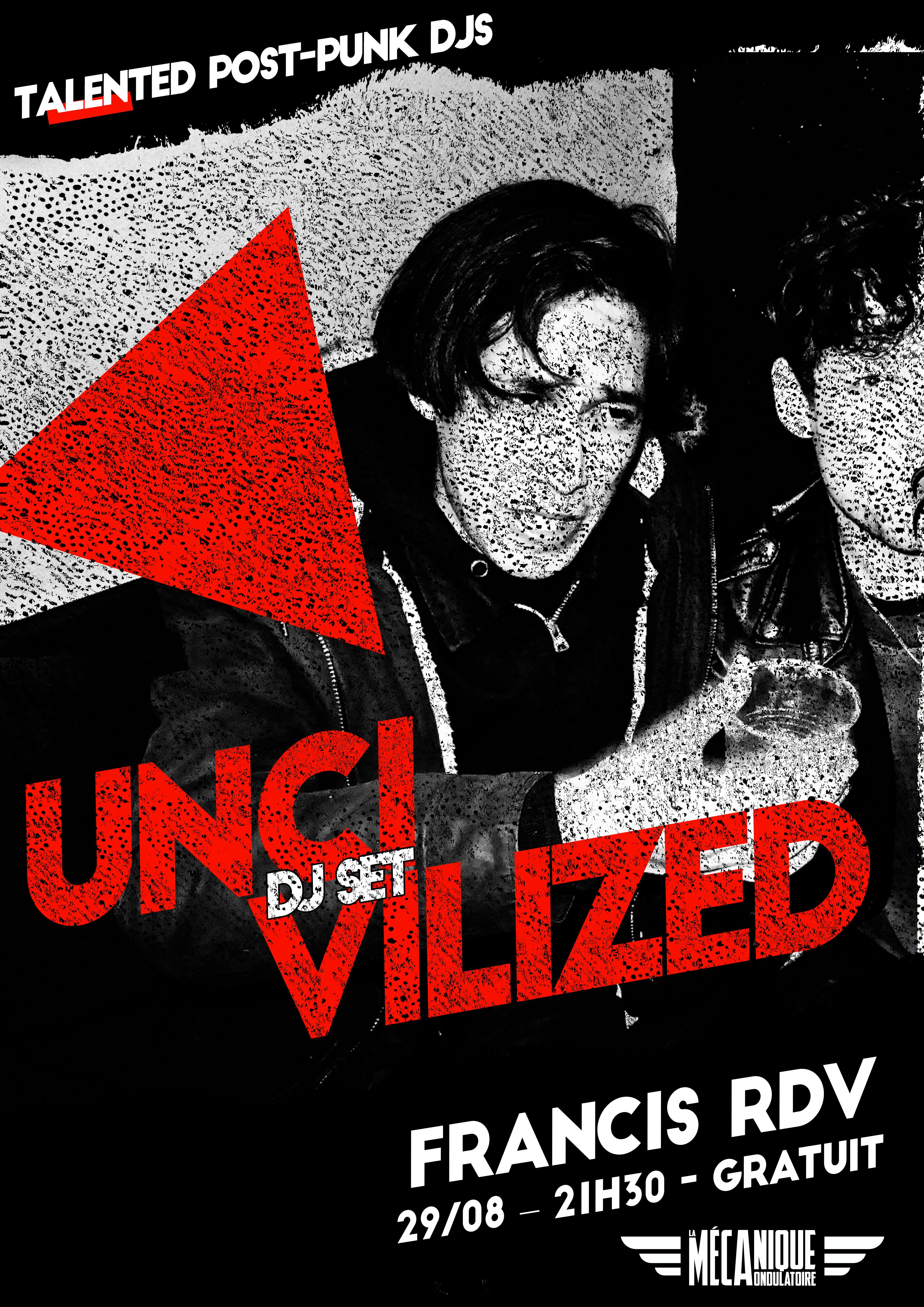 Uncivilized #11 - Francis RDV - Méca 29.08