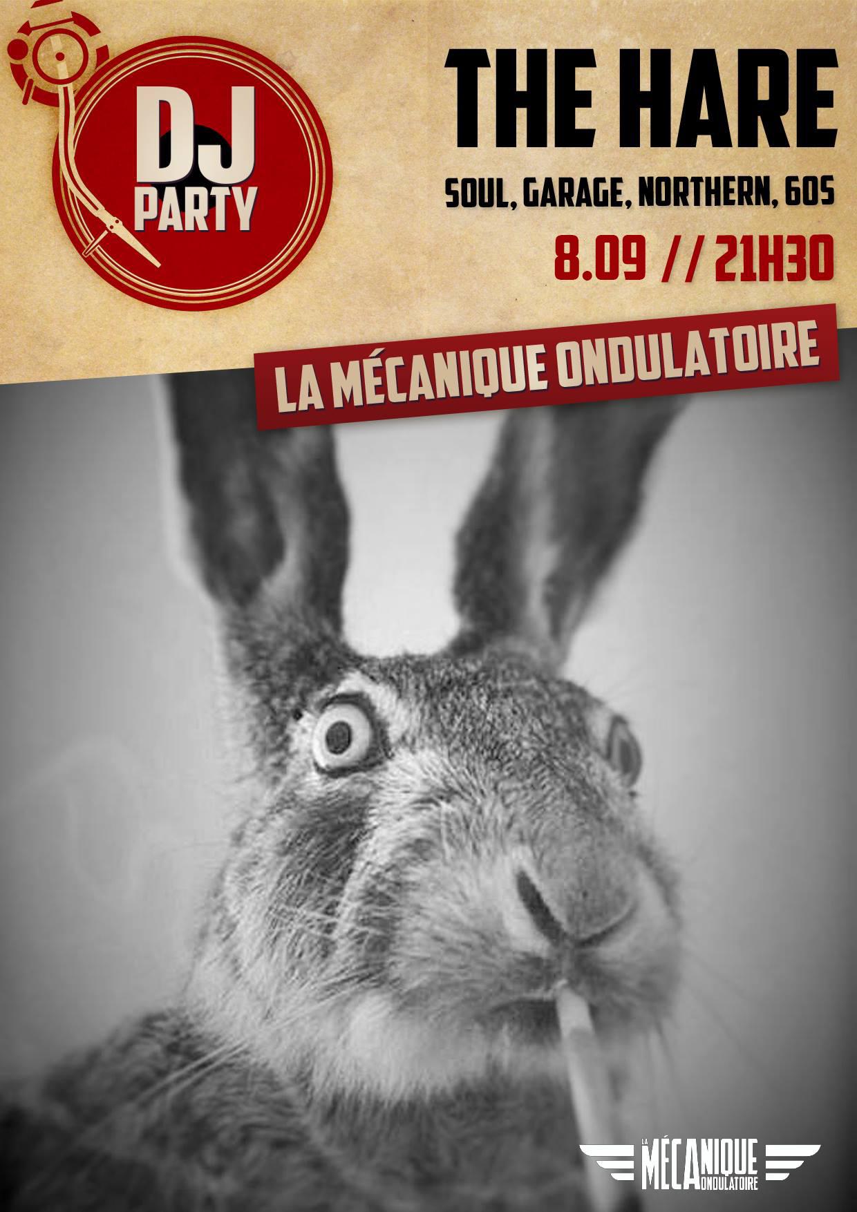 The Hare DJ Cèpe // 8.09 // La Méca