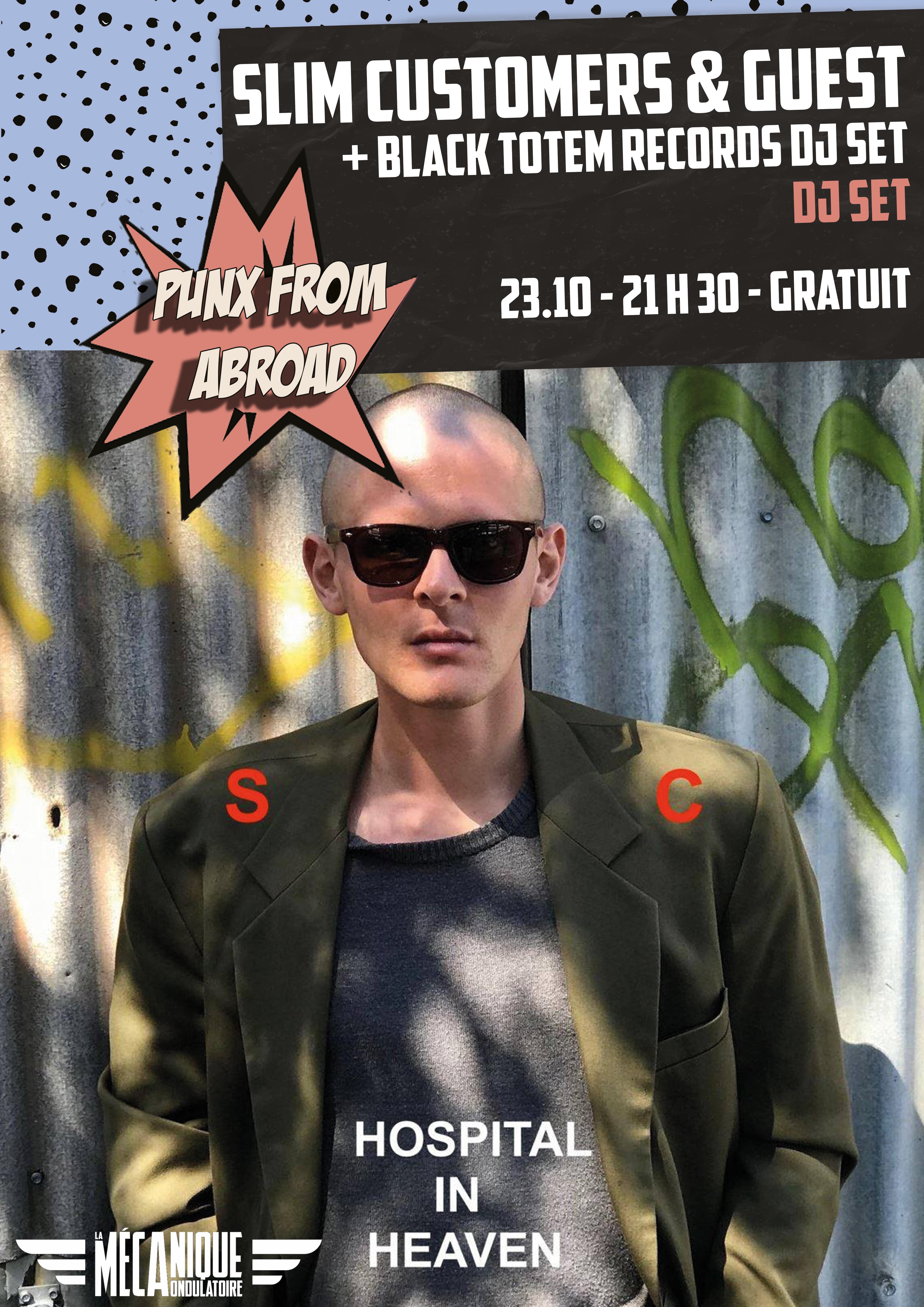 Punx From Abroad : Slim Customers LIVE + Black Totem DJ set // 23.10