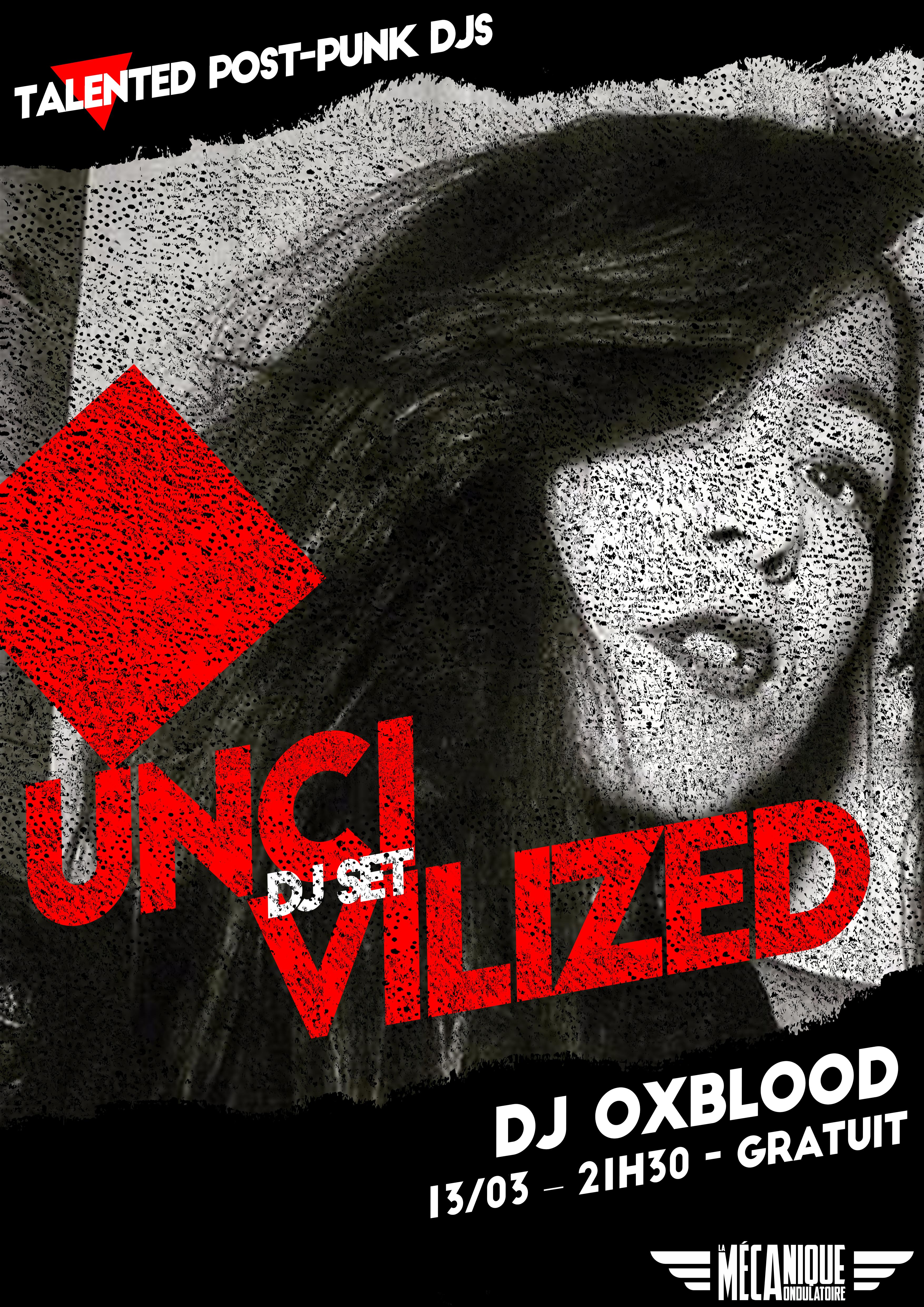 UNCIVILIZED : DJ OXBLOOD // 13.03
