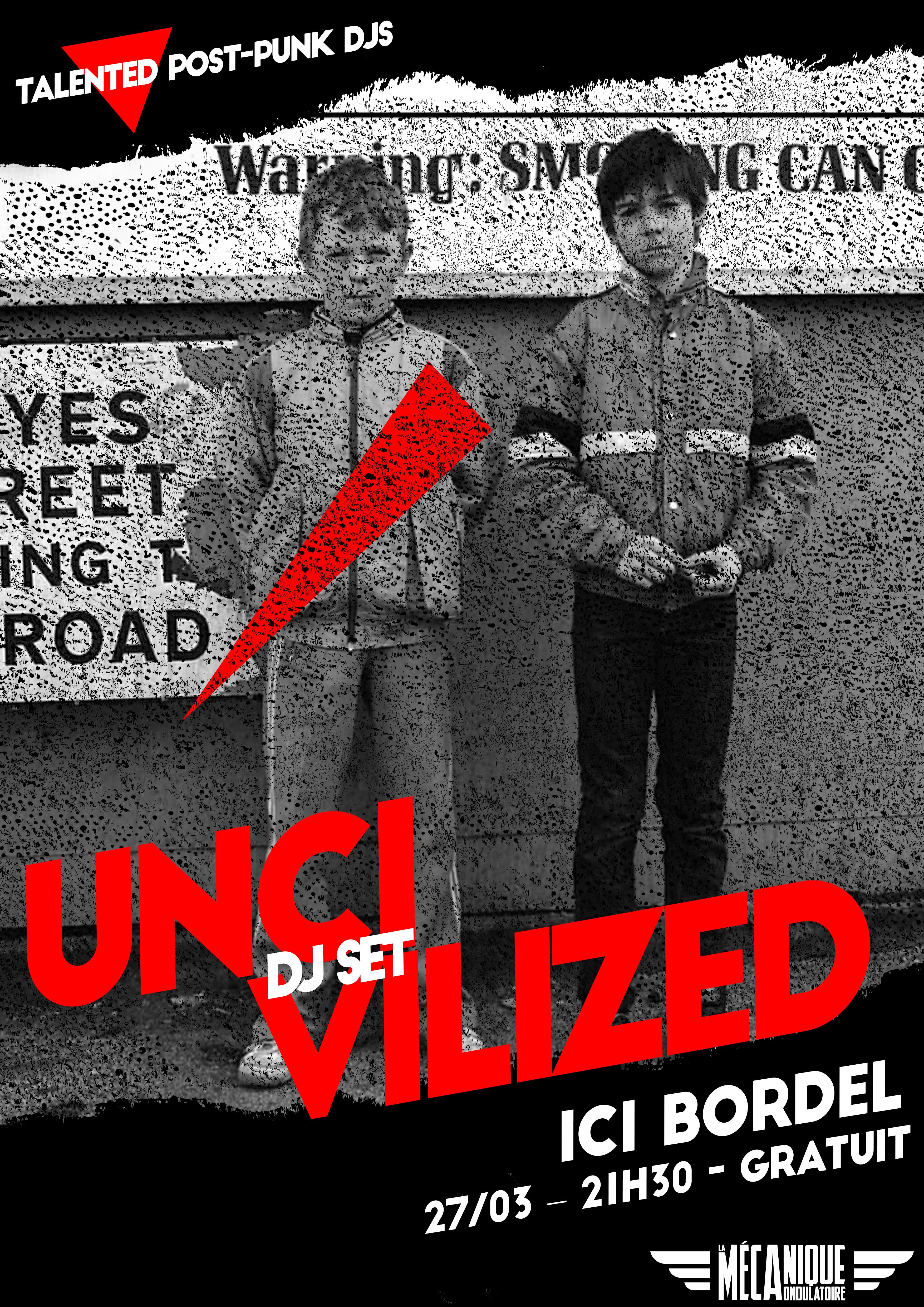 UNCIVILIZED #37 : ICI BORDEL // 27.03